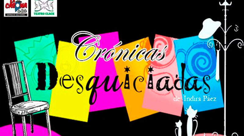 Crónicas Desquiciadas - Teatro Clack - ArtesUnidas.com