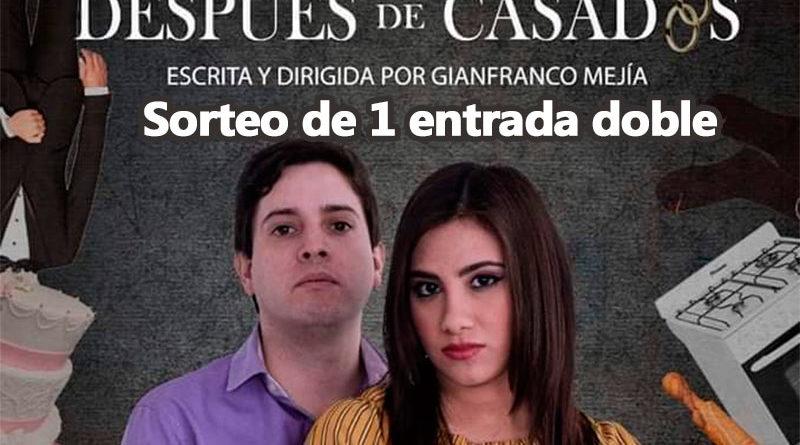 """Sorteo 1 Entrada Doble para Obra de teatro """"Después de Casados"""" - ArtesUnidas.com"""