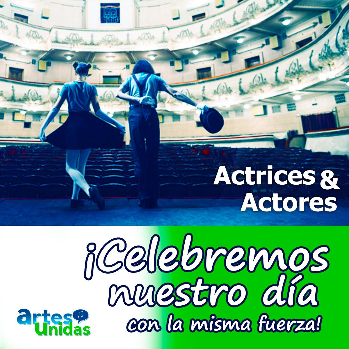 Feliz Día del Actor - ¡Celebremos nuestro día con la misma fuerza! - ArtesUnidas.com